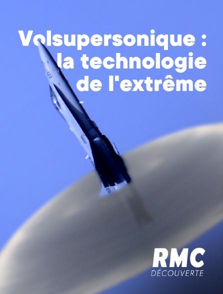 RMC Découverte - Vol supersonique : la technologie de l'extrême