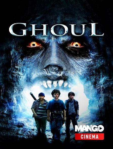 MANGO Cinéma - Ghoul