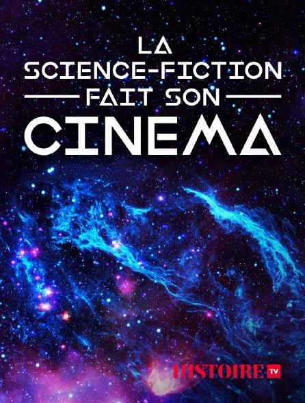 HISTOIRE TV - La science-fiction fait son cinéma