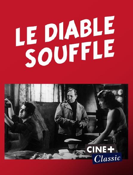 Ciné+ Classic - Le diable souffle