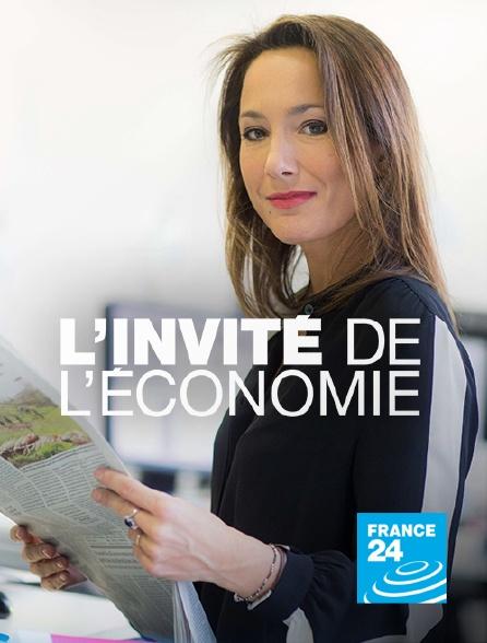 France 24 - L'invité de l'économie