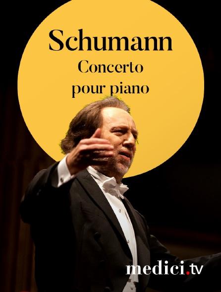 Medici - Schumann, Concerto pour piano - Martha Argerich, Riccardo Chailly, Gewandhausorchester Leipzig
