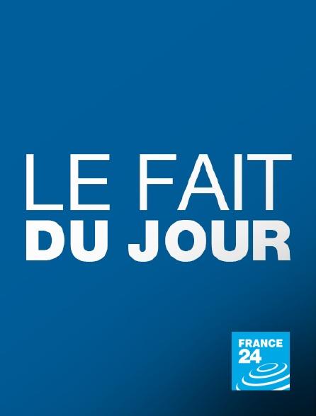 France 24 - Le fait du jour