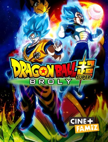 Ciné+ Famiz - Dragon Ball Super : Broly
