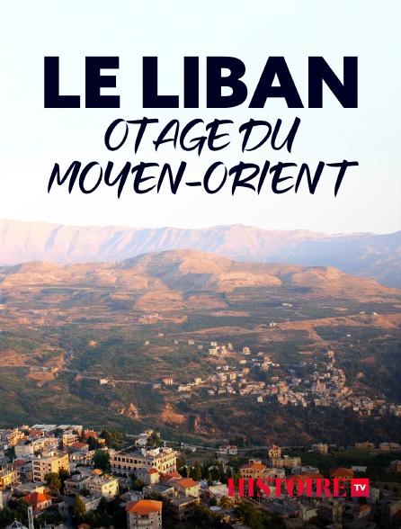 HISTOIRE TV - Le Liban, otage du Moyen-Orient