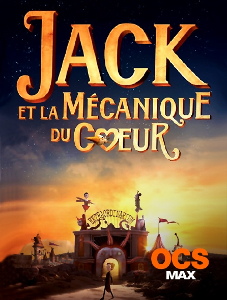OCS Max - Jack et la mécanique du coeur