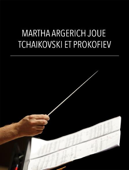Martha Argerich joue Tchaïkovski et Prokofiev