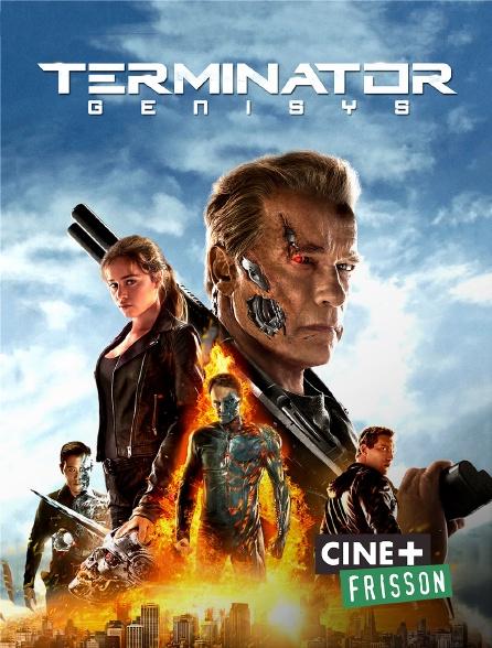 Ciné+ Frisson - Terminator : Genisys