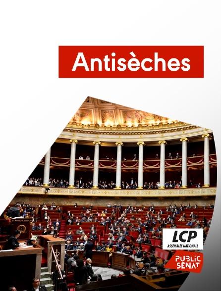 LCP Public Sénat - Antisèches