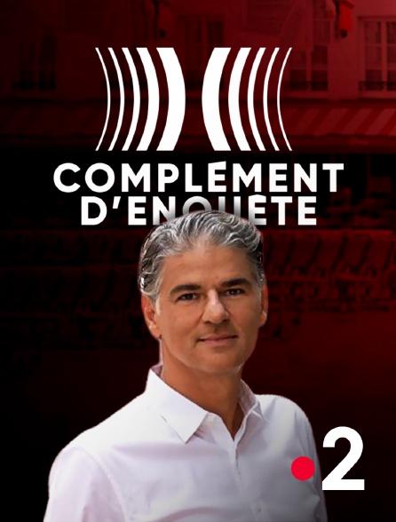 France 2 - Complément d'enquête