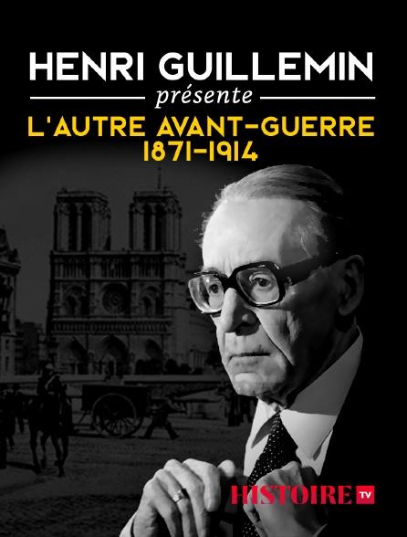 HISTOIRE TV - Henri Guillemin présente l'autre avant-guerre 1871-1914