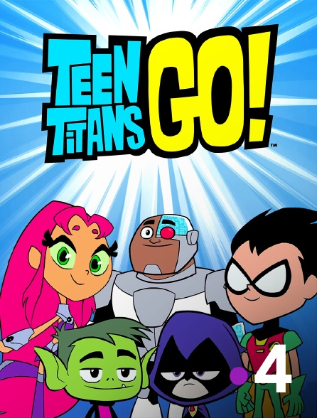France 4 - Teen Titans Go !