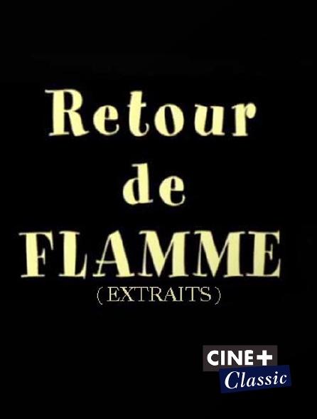 Ciné+ Classic - Extraits : retour de flamme