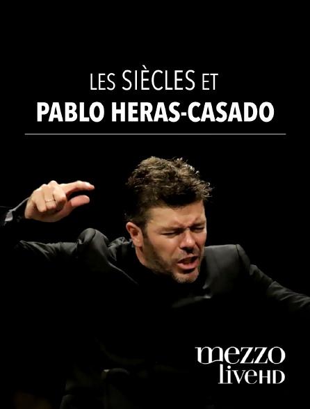 Mezzo Live HD - Les Siècles et Pablo Heras-Casado