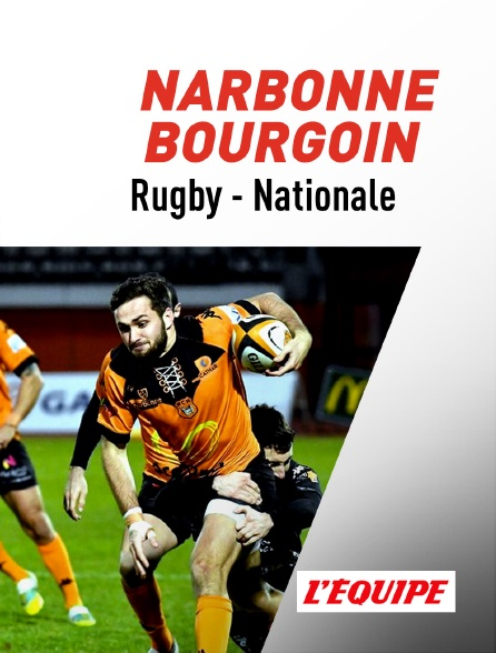 L'Equipe - Rugby : Nationale - Narbonne / Bourgoin-Jallieu