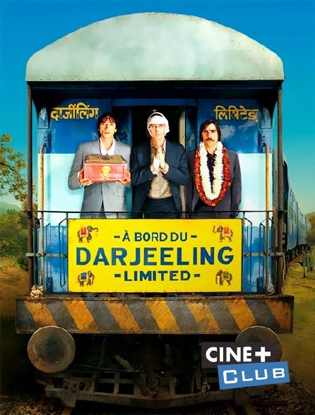 Ciné+ Club - A bord du Darjeeling Limited