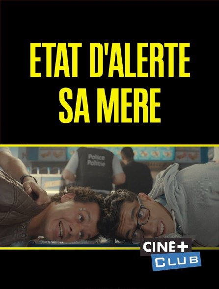 Ciné+ Club - Etat d'alerte sa mère