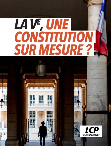 LCP 100% - La Ve, une Constitution sur mesure ?