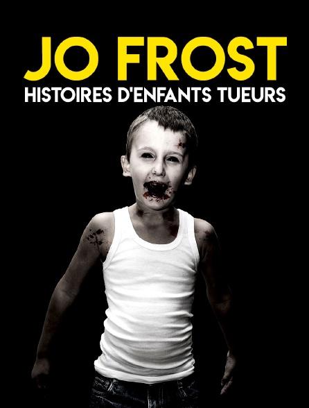 Jo Frost : Histoires d'enfants tueurs