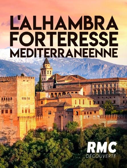 RMC Découverte - L'Alhambra, forteresse méditerranéenne