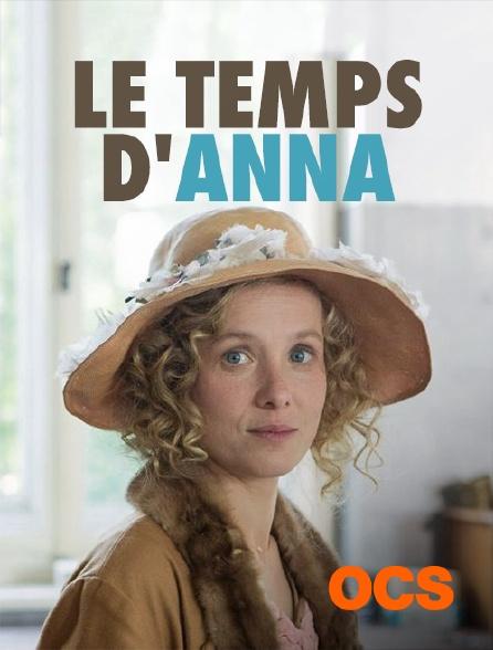 OCS - Le temps d'Anna