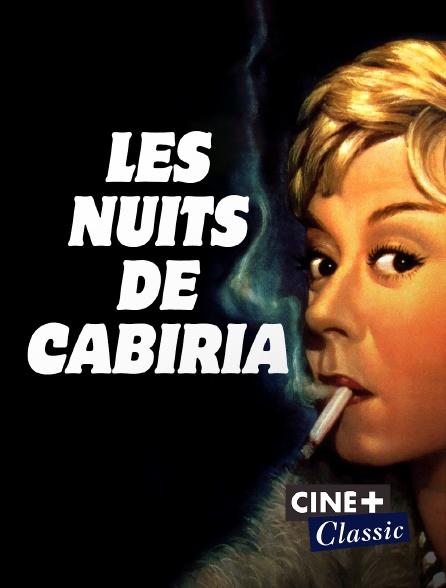 Ciné+ Classic - Les nuits de Cabiria