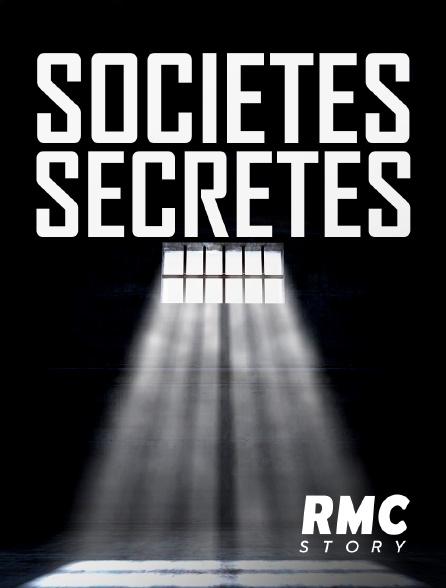 RMC Story - Sociétés secrètes