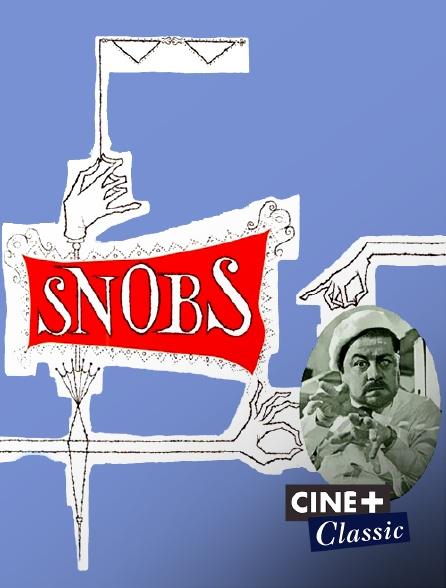 Ciné+ Classic - Snobs !