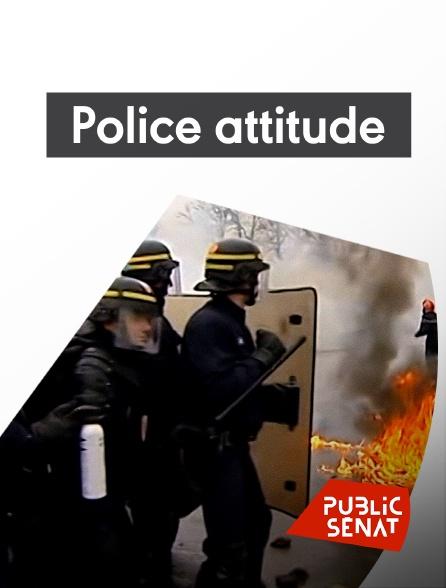 Public Sénat - Police attitude, 60 ans de maintien de l'ordre