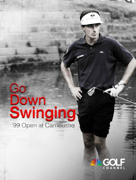 Golf Channel - Go down swinging: '99 Open at Carnoustie