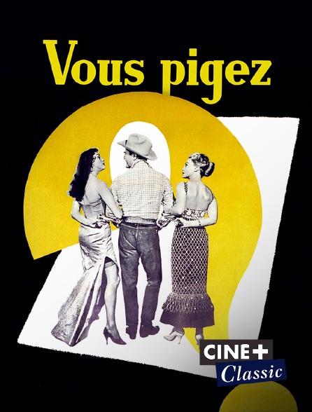 Ciné+ Classic - Vous pigez ?