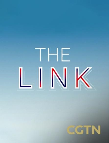 CGTN - The Link