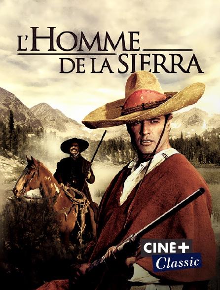 Ciné+ Classic - L'homme de la sierra