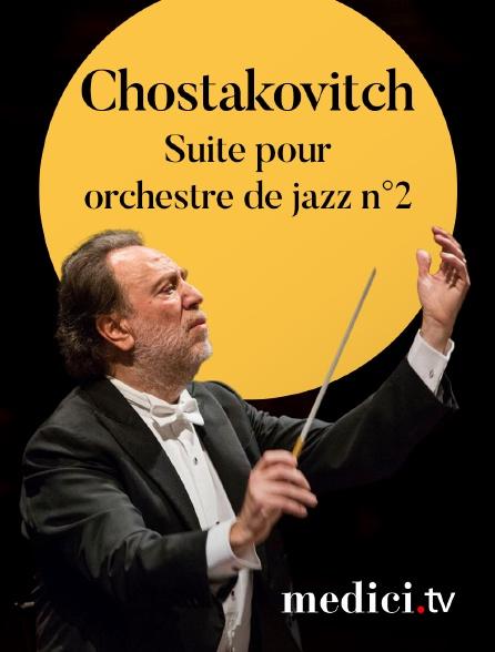 Medici - Chostakovitch, Suite pour orchestre de jazz n° 2 - Riccardo Chailly, Berliner Philharmoniker - Waldbühne, Berlin