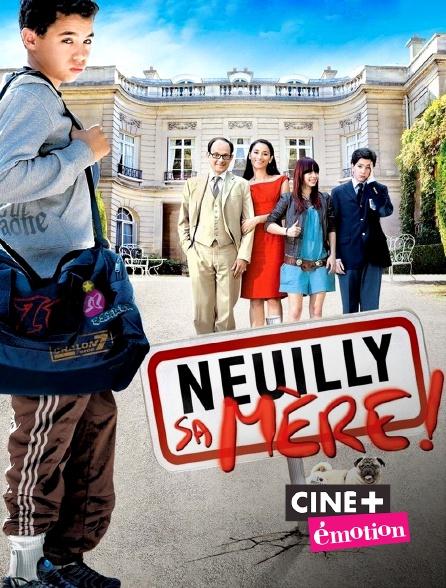 Ciné+ Emotion - Neuilly sa mère !