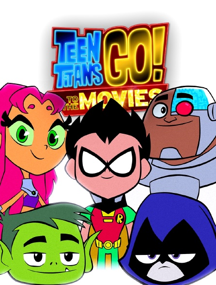 Teen Titans Go ! To the Movies