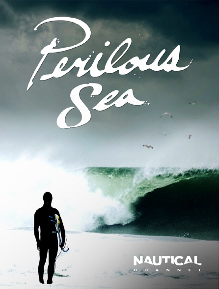 Nautical Channel - Perilous Sea