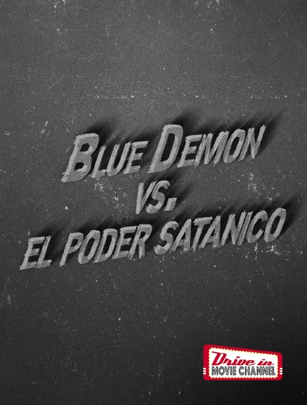 Drive-in Movie Channel - Blue Demon vs. el poder satánico