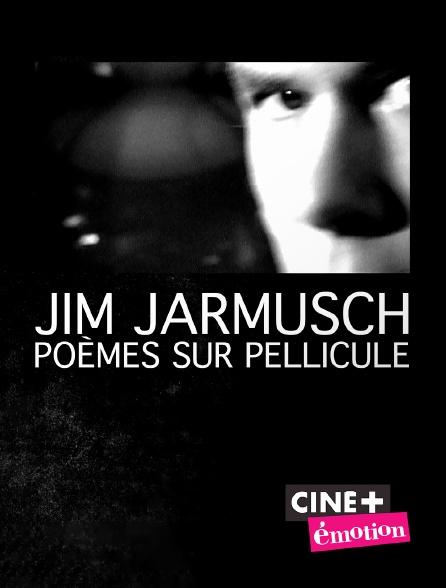 Ciné+ Emotion - Jim Jarmusch, poèmes sur pellicule