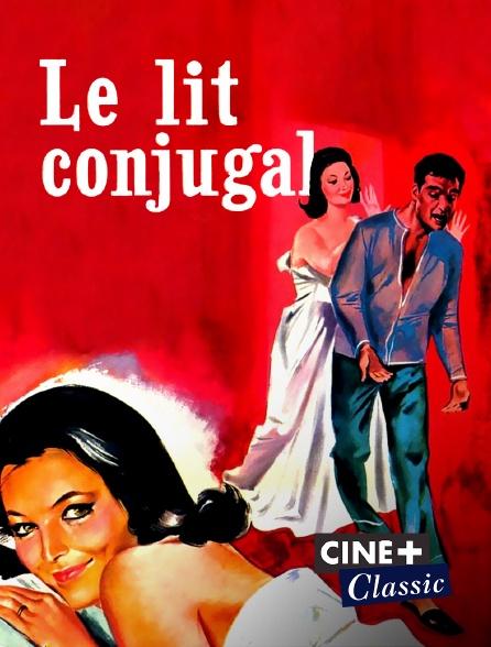 Ciné+ Classic - Le lit conjugal