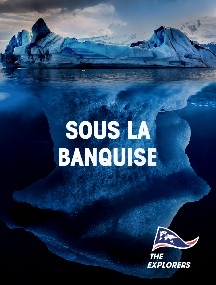 The Explorers - Sous la banquise