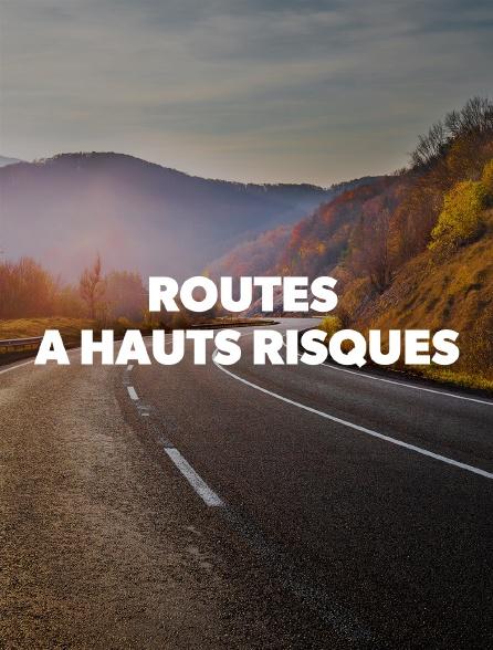 Routes à hauts riques