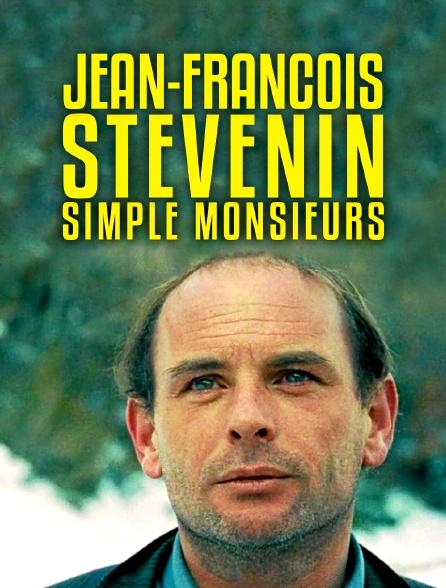 Jean-François Stévenin, simple messieurs