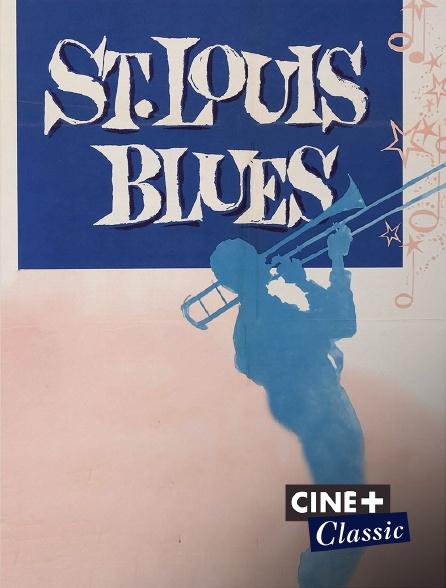 Ciné+ Classic - St Louis Blues
