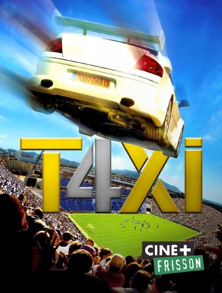 Ciné+ Frisson - Taxi 4