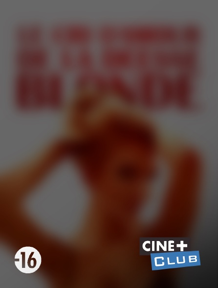 Ciné+ Club - Le cri d'amour de la déesse blonde