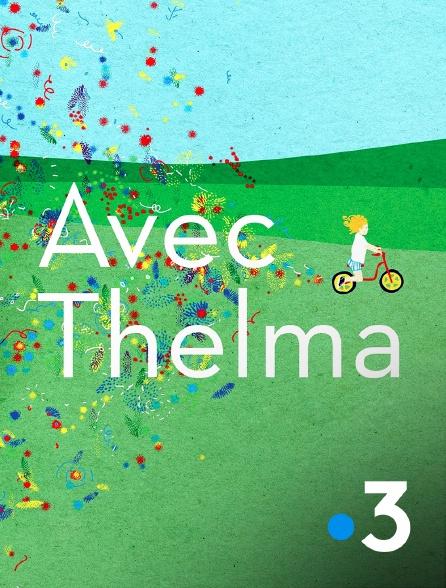 France 3 - Avec Thelma