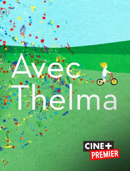Ciné+ Premier - Avec Thelma