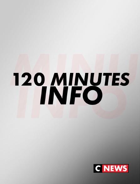 CNEWS - 120 minutes Info