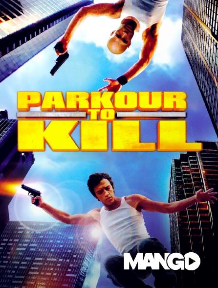 Mango - Parkour to Kill